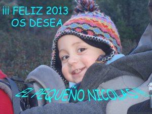 Nicolás os desea todo lo mejor para este año que comienza hoy. Mucha felicidad para tener y repartir :)